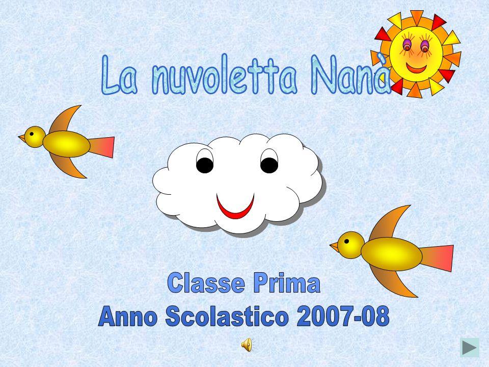La nuvoletta Nanà Classe Prima Anno Scolastico 2007-08