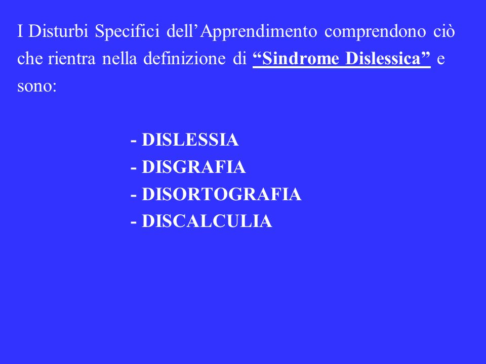 I Disturbi Specifici dell'Apprendimento comprendono ciò