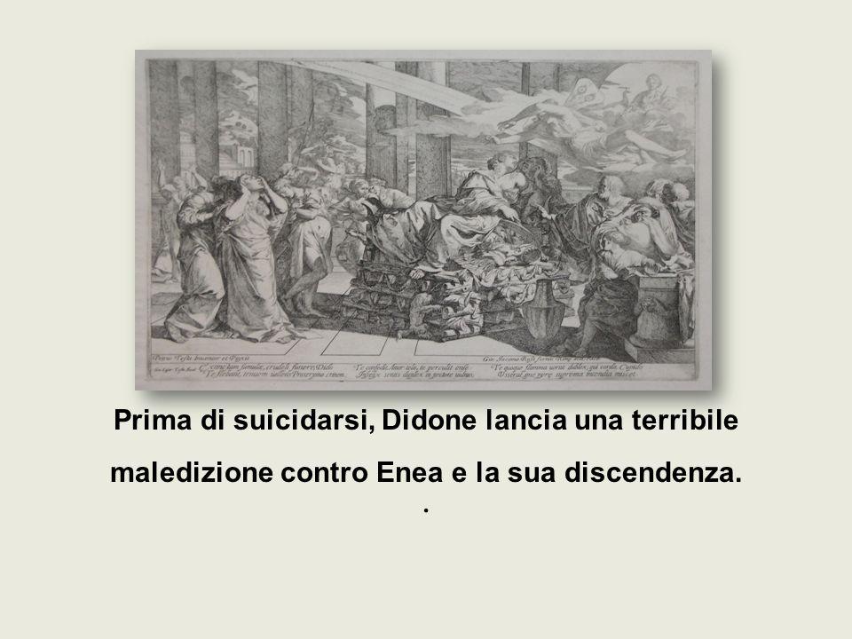 Prima di suicidarsi, Didone lancia una terribile maledizione contro Enea e la sua discendenza.