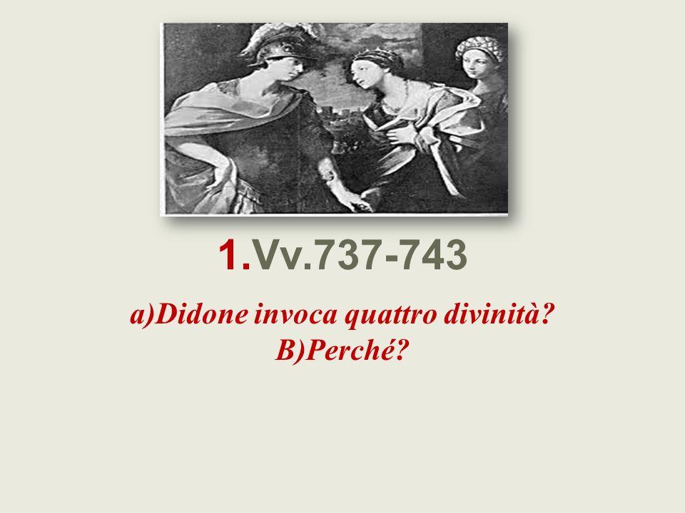 a)Didone invoca quattro divinità B)Perché