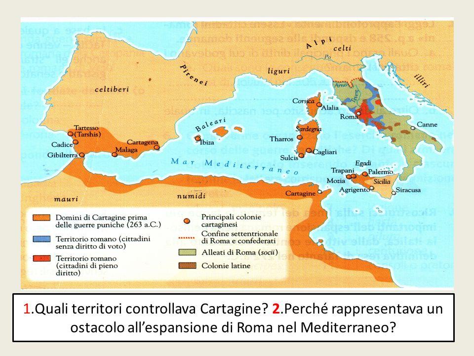 1. Quali territori controllava Cartagine. 2
