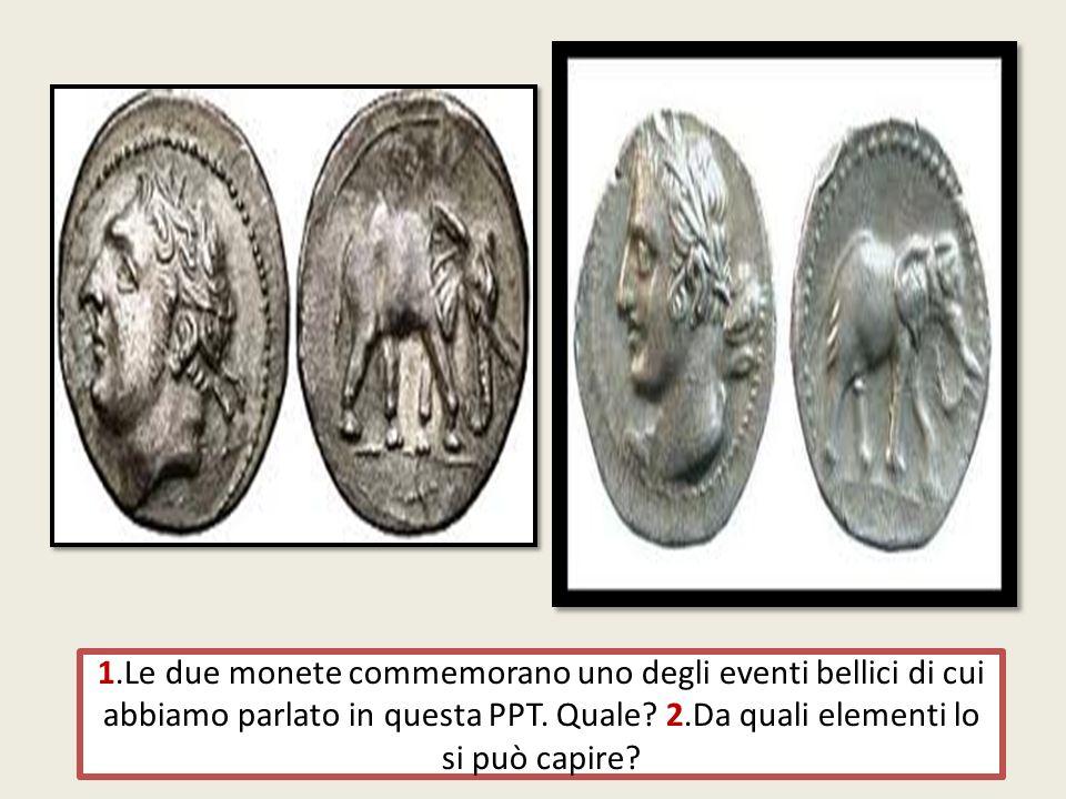1.Le due monete commemorano uno degli eventi bellici di cui abbiamo parlato in questa PPT.