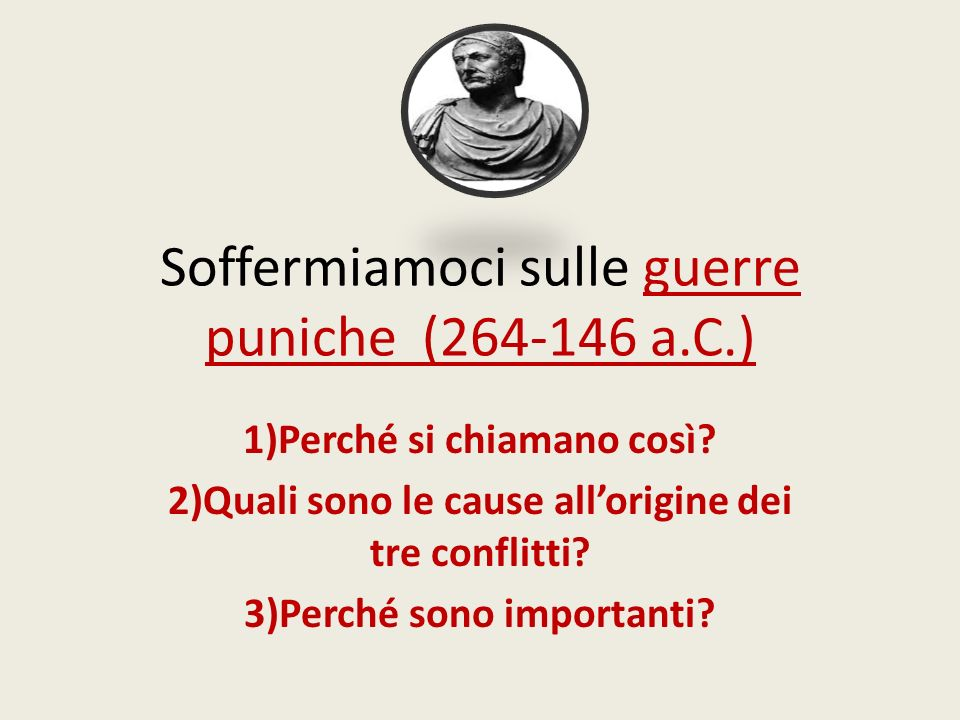 Soffermiamoci sulle guerre puniche (264-146 a.C.)