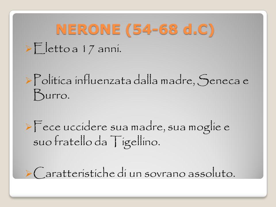 NERONE (54-68 d.C) Eletto a 17 anni.