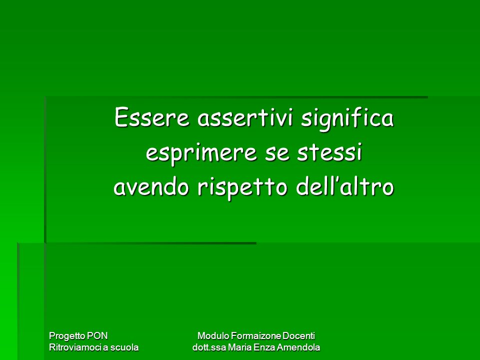 Essere assertivi significa esprimere se stessi