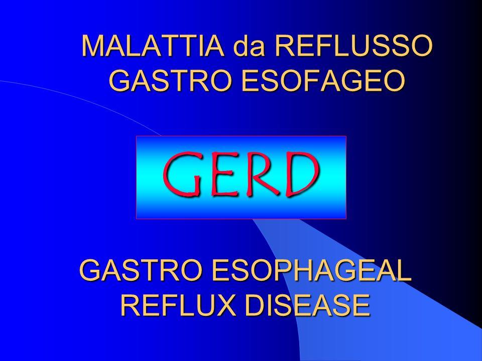 MALATTIA da REFLUSSO GASTRO ESOFAGEO