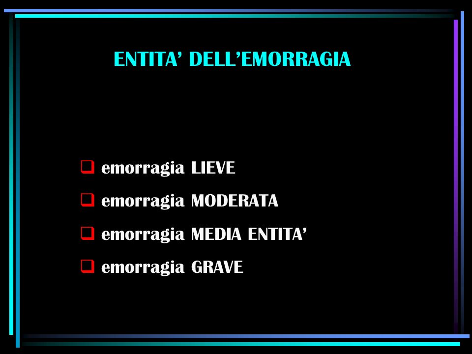 ENTITA' DELL'EMORRAGIA
