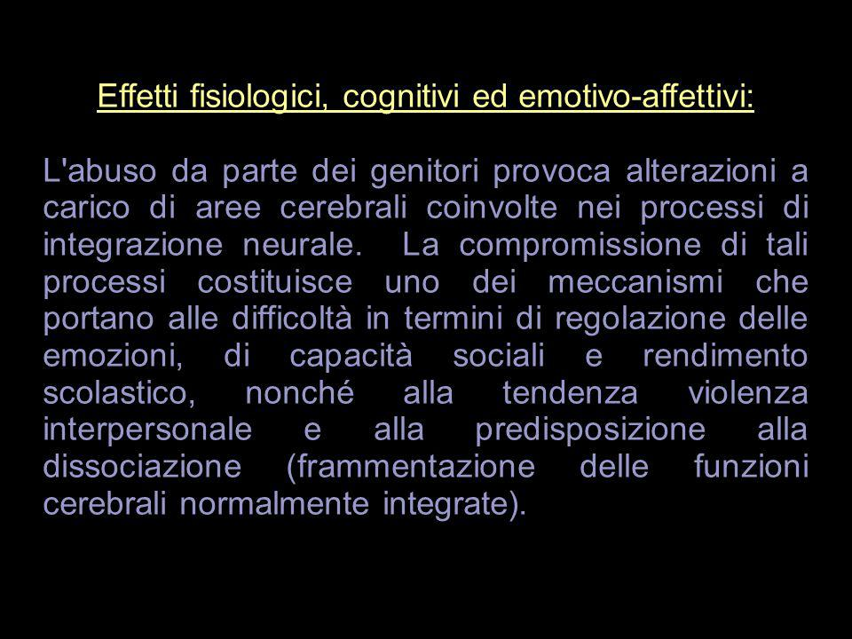 Effetti fisiologici, cognitivi ed emotivo-affettivi: