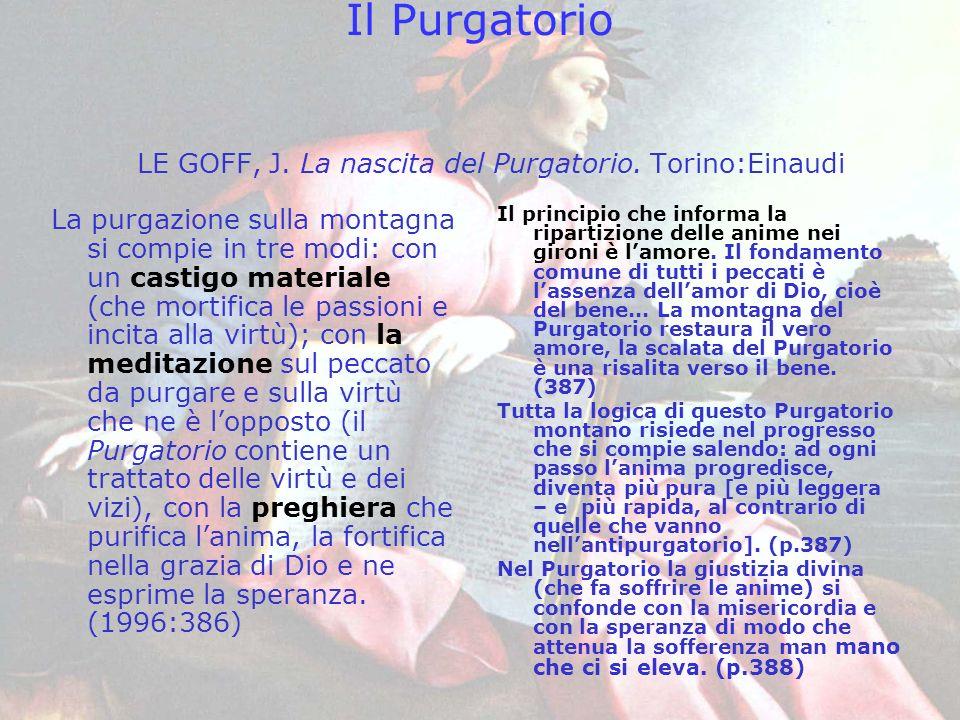 Il Purgatorio LE GOFF, J. La nascita del Purgatorio. Torino:Einaudi