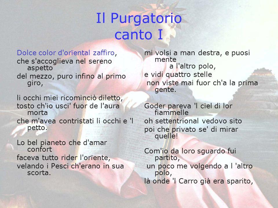 Il Purgatorio canto I Dolce color d orïental zaffiro,