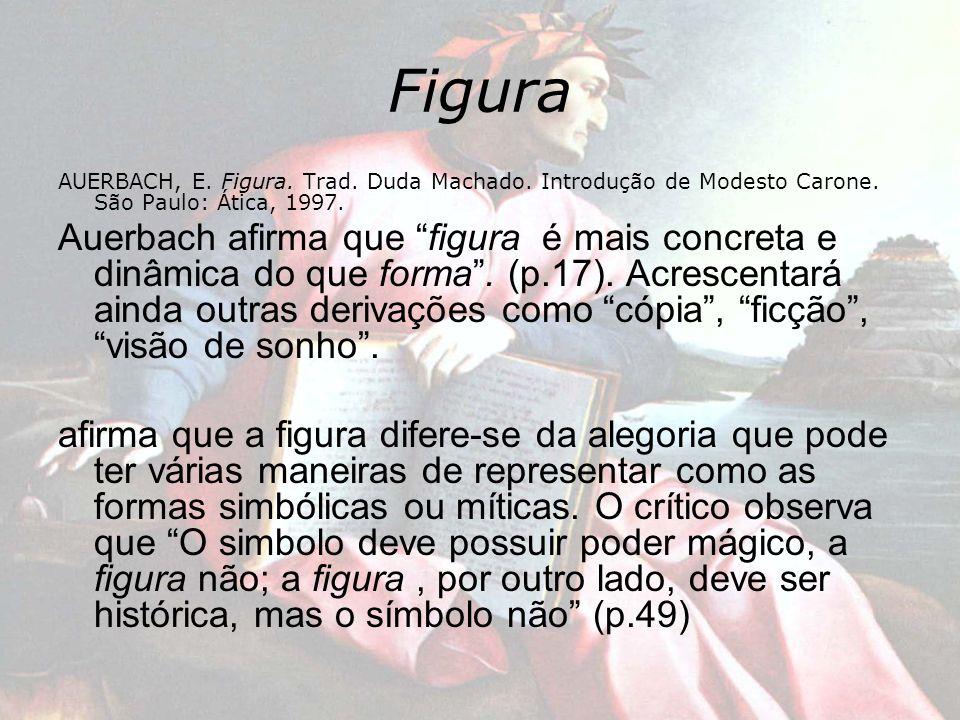 Figura AUERBACH, E. Figura. Trad. Duda Machado. Introdução de Modesto Carone. São Paulo: Ática, 1997.