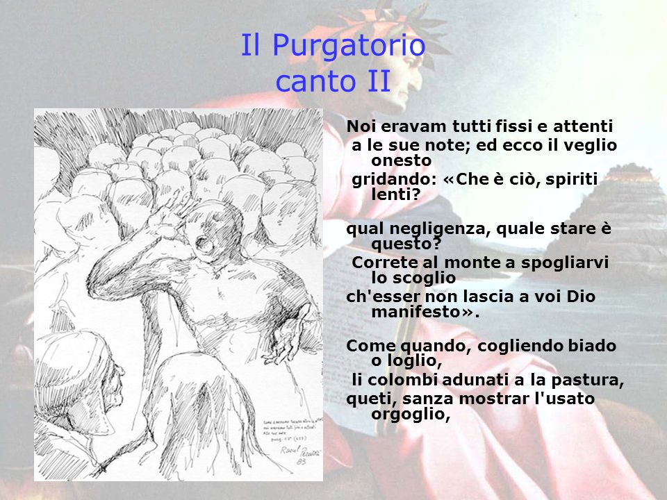 Il Purgatorio canto II Noi eravam tutti fissi e attenti