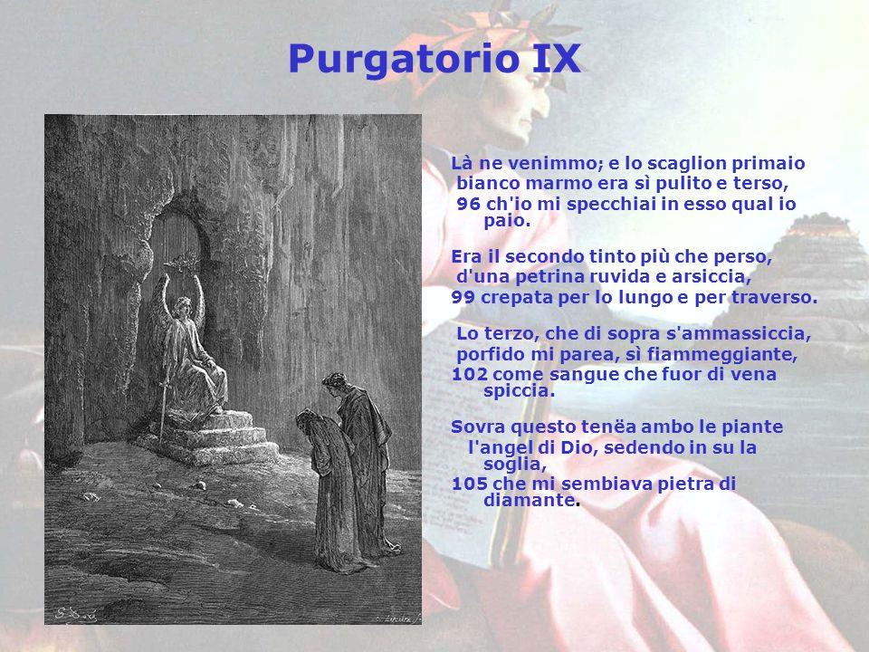 Purgatorio IX Là ne venimmo; e lo scaglion primaio