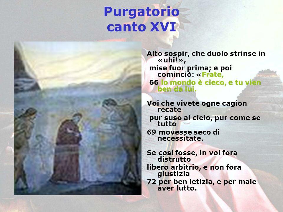 Purgatorio canto XVI Alto sospir, che duolo strinse in «uhi!»,