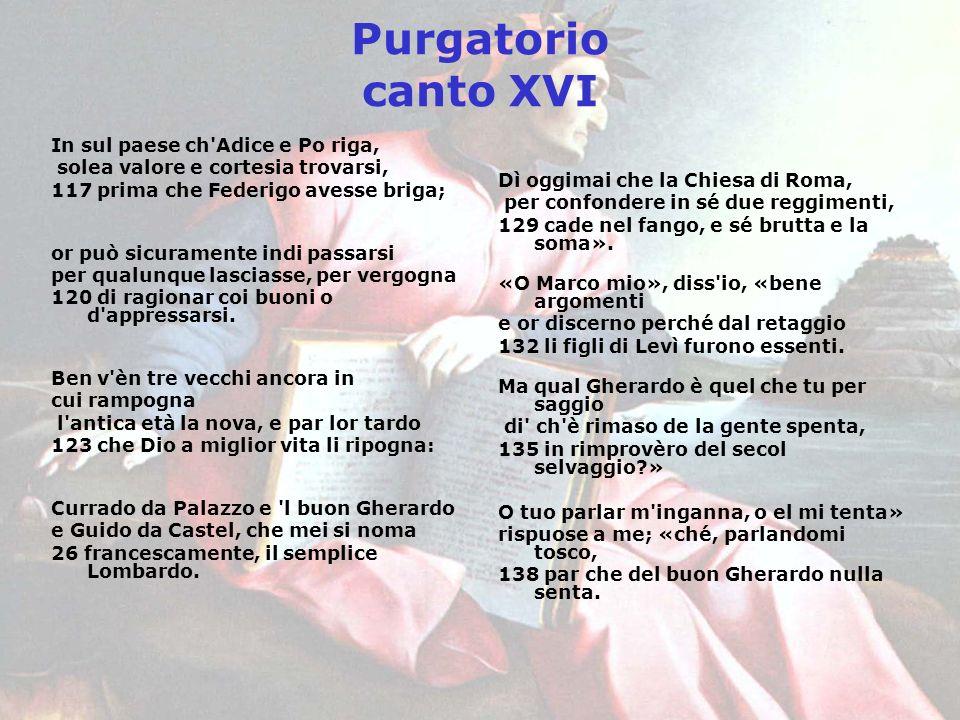 Purgatorio canto XVI In sul paese ch Adice e Po riga,