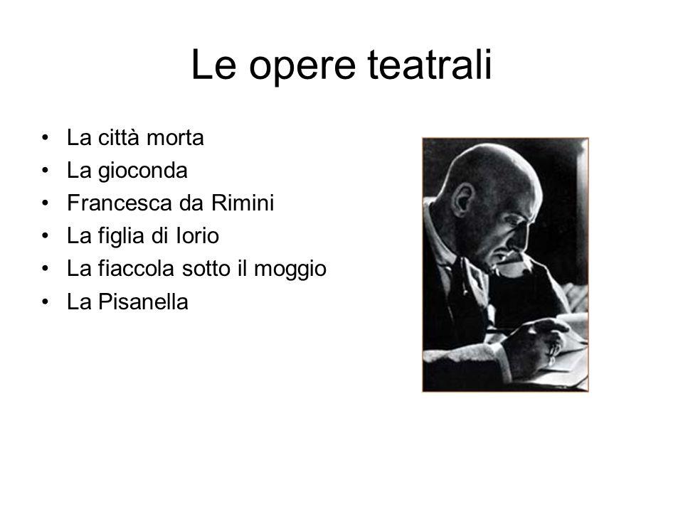 Le opere teatrali La città morta La gioconda Francesca da Rimini