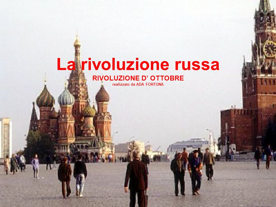 La rivoluzione russa RIVOLUZIONE D' OTTOBRE realizzato da ADA FORTUNA