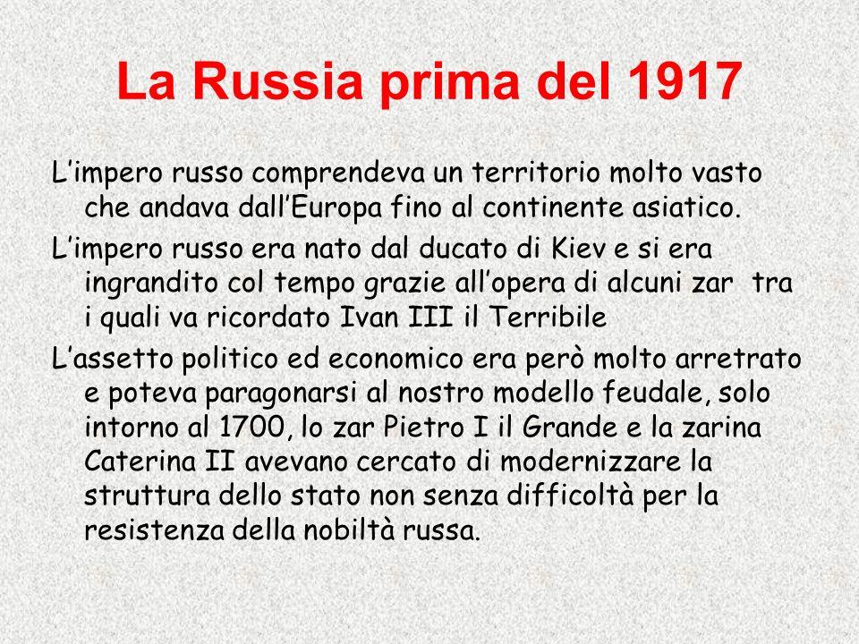 La Russia prima del 1917 L'impero russo comprendeva un territorio molto vasto che andava dall'Europa fino al continente asiatico.
