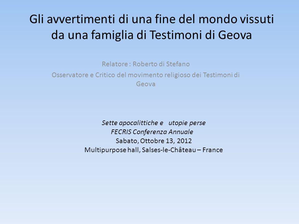 Gli avvertimenti di una fine del mondo vissuti da una famiglia di Testimoni di Geova