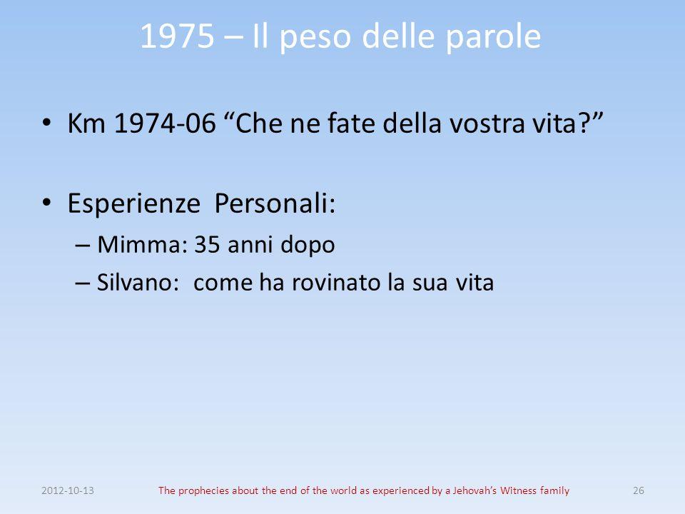 1975 – Il peso delle parole Km 1974-06 Che ne fate della vostra vita Esperienze Personali: Mimma: 35 anni dopo.