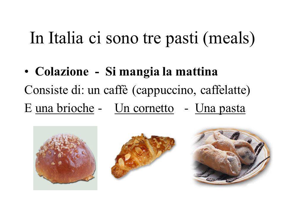 In Italia ci sono tre pasti (meals)