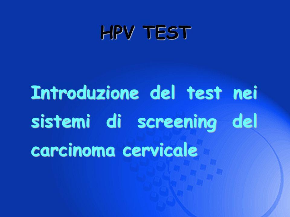HPV TEST Introduzione del test nei sistemi di screening del carcinoma cervicale