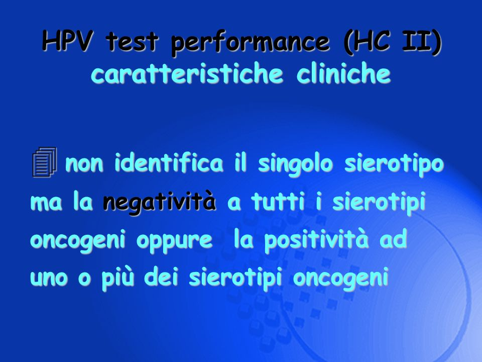 HPV test performance (HC II) caratteristiche cliniche