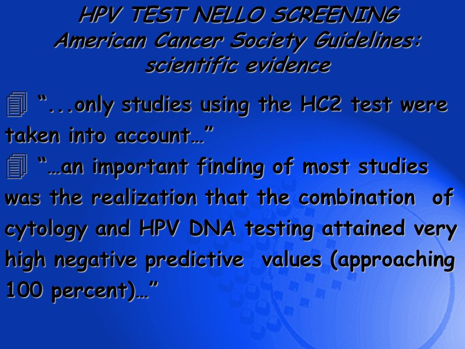 HPV TEST NELLO SCREENING American Cancer Society Guidelines: