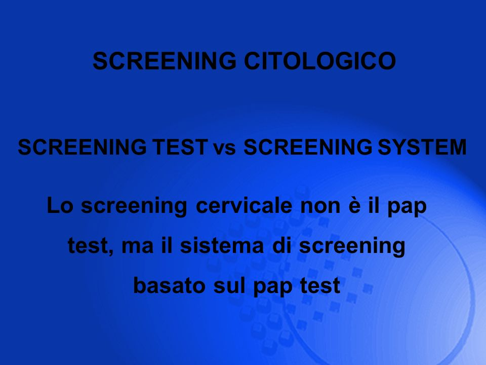 SCREENING TEST vs SCREENING SYSTEM