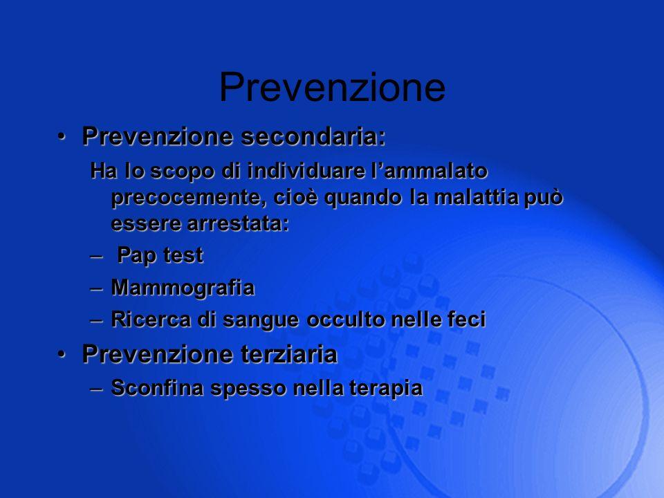 Prevenzione Prevenzione secondaria: Prevenzione terziaria