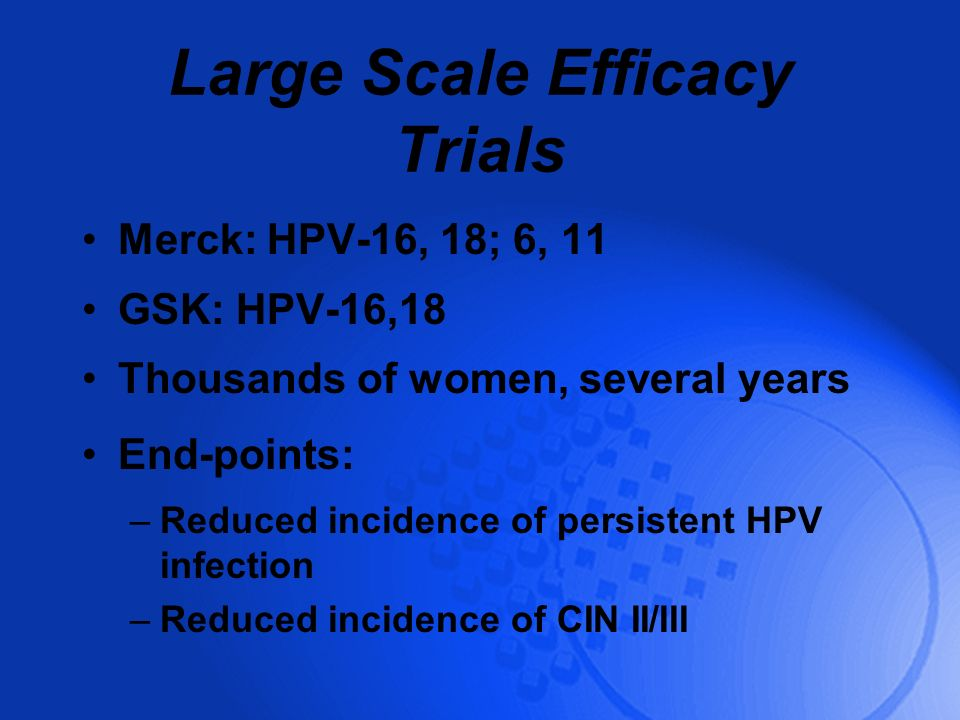 Large Scale Efficacy Trials
