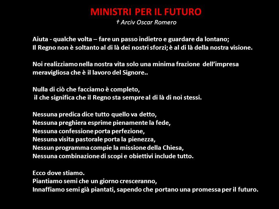 MINISTRI PER IL FUTURO † Arciv Oscar Romero