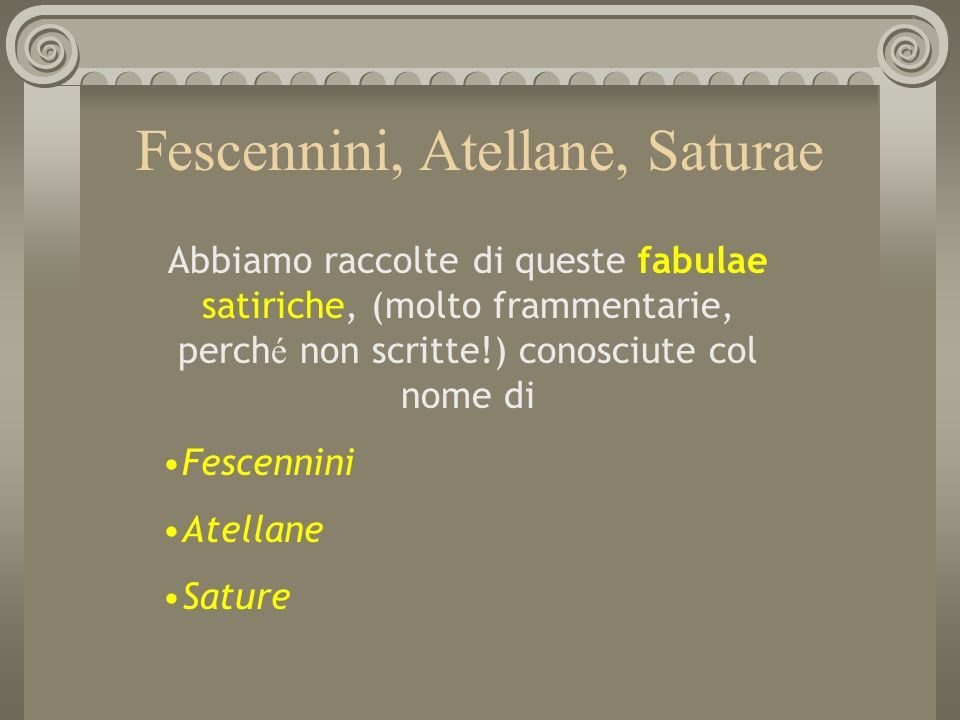 Fescennini, Atellane, Saturae