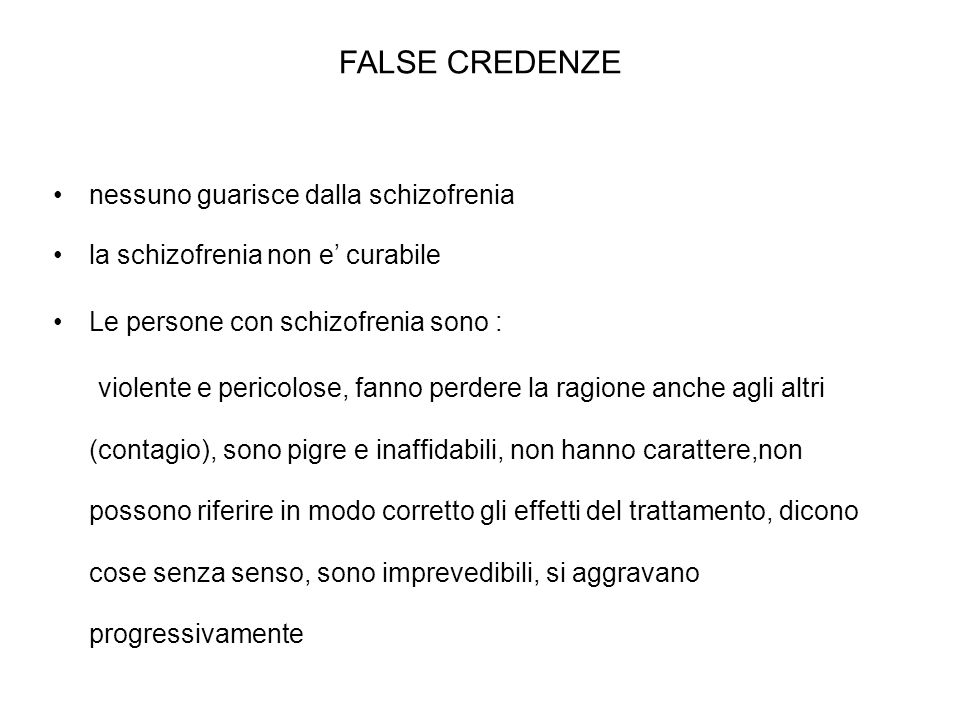 FALSE CREDENZE nessuno guarisce dalla schizofrenia