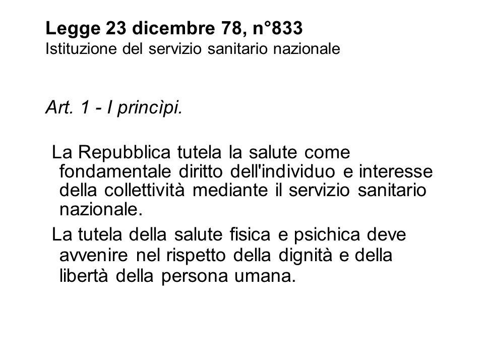 Legge 23 dicembre 78, n°833 Istituzione del servizio sanitario nazionale Art. 1 - I princìpi.
