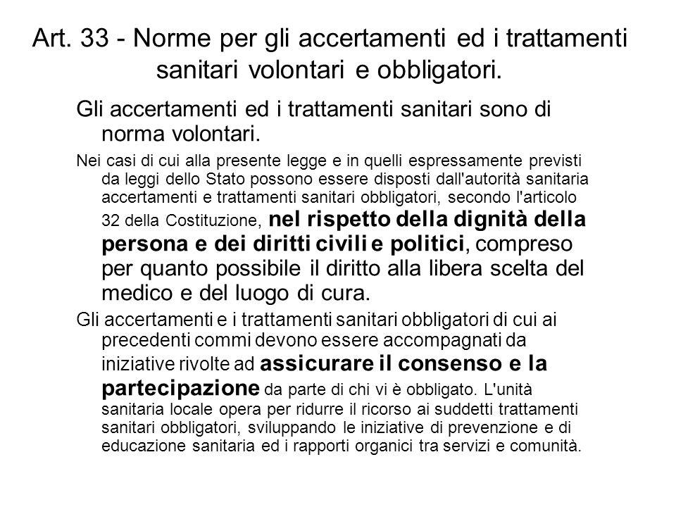05/11/11 Art. 33 - Norme per gli accertamenti ed i trattamenti sanitari volontari e obbligatori.
