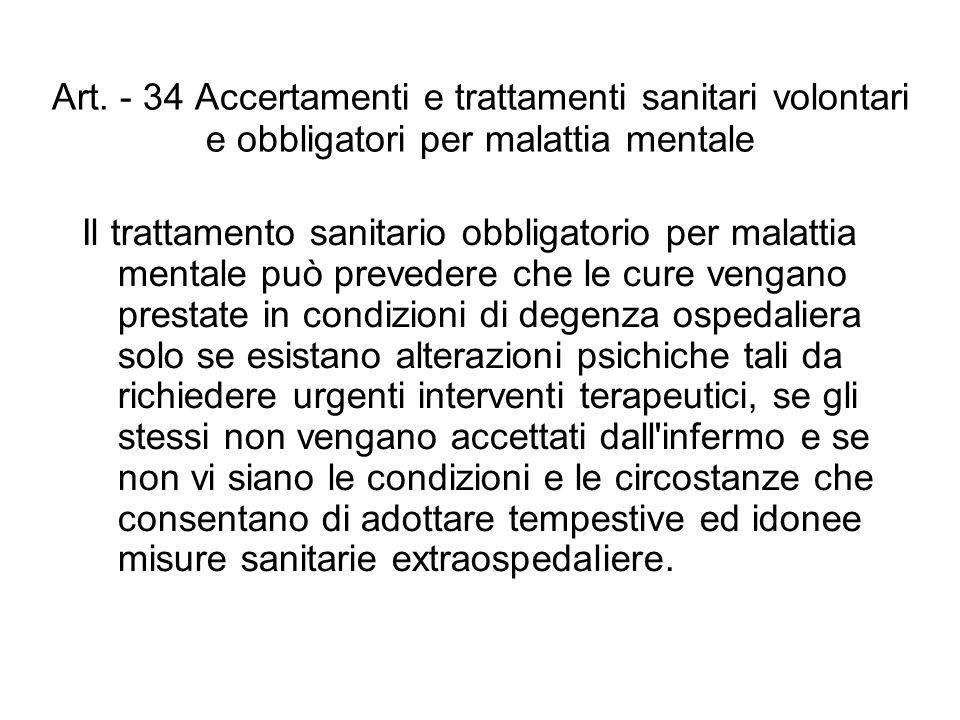05/11/11 Art. - 34 Accertamenti e trattamenti sanitari volontari e obbligatori per malattia mentale.