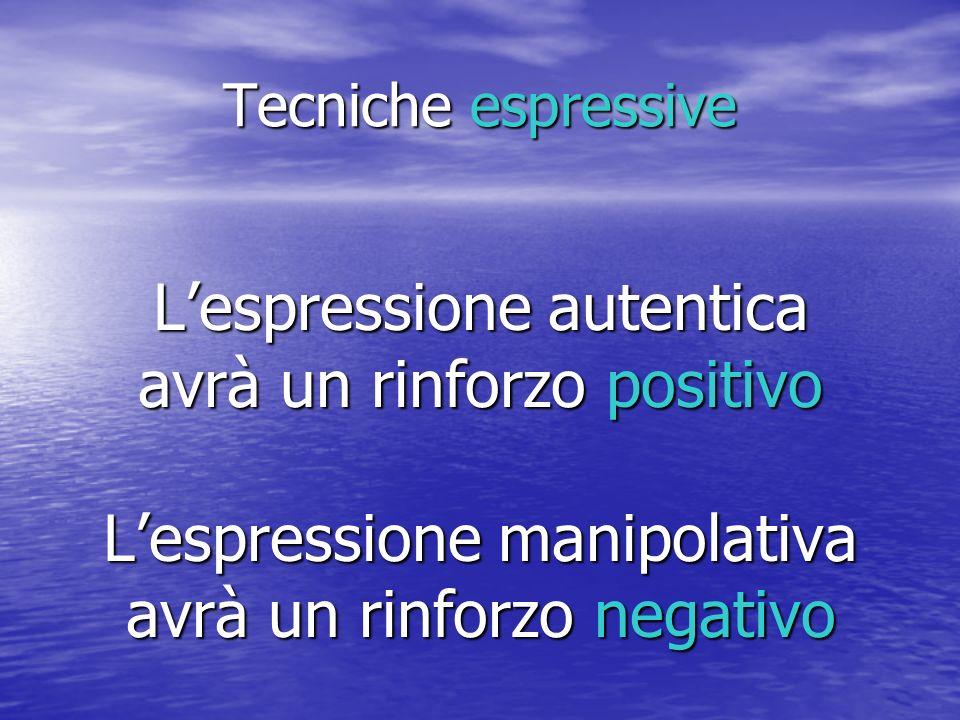 L'espressione autentica avrà un rinforzo positivo