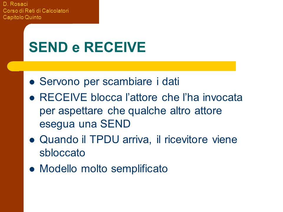 SEND e RECEIVE Servono per scambiare i dati
