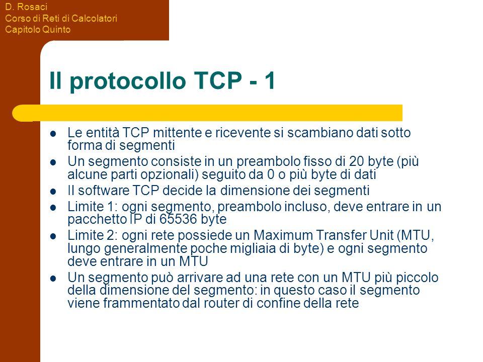 Il protocollo TCP - 1 Le entità TCP mittente e ricevente si scambiano dati sotto forma di segmenti.