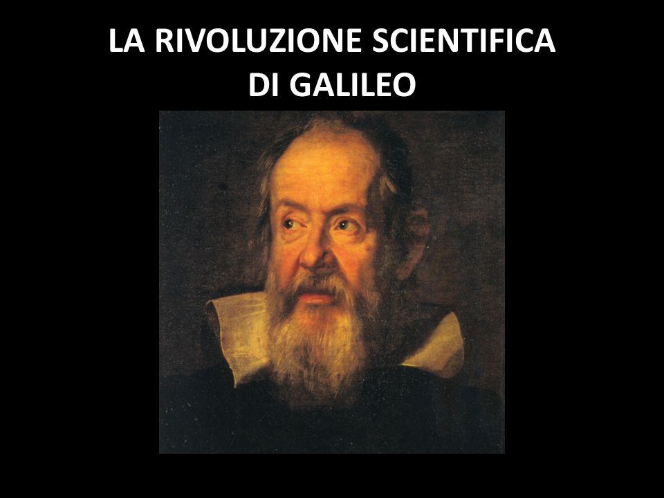 LA RIVOLUZIONE SCIENTIFICA DI GALILEO