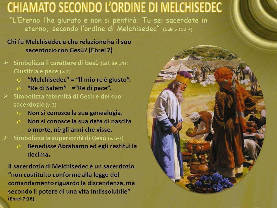 CHIAMATO SECONDO L'ORDINE DI MELCHISEDEC