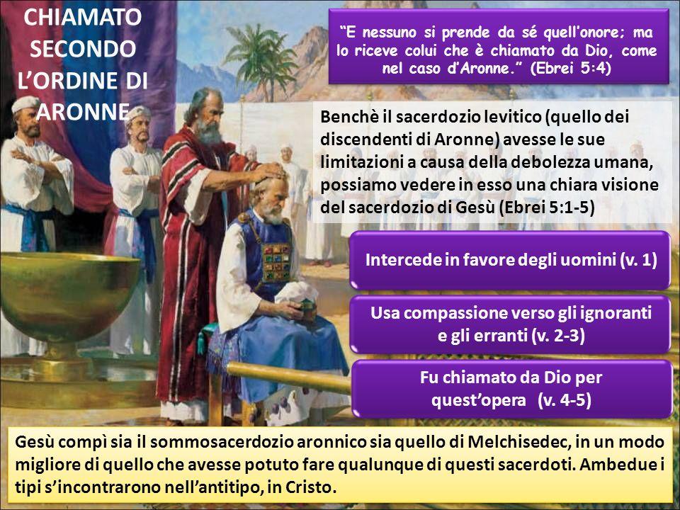 CHIAMATO SECONDO L'ORDINE DI ARONNE
