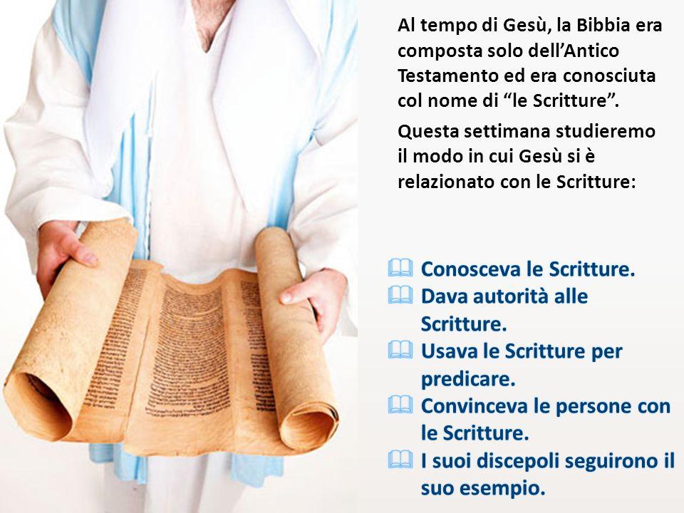 Conosceva le Scritture. Dava autorità alle Scritture.