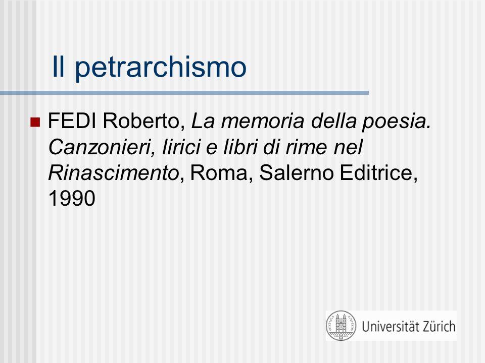 Il petrarchismoFEDI Roberto, La memoria della poesia.