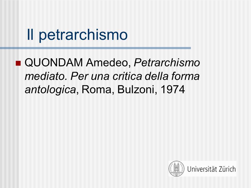 Il petrarchismoQUONDAM Amedeo, Petrarchismo mediato.