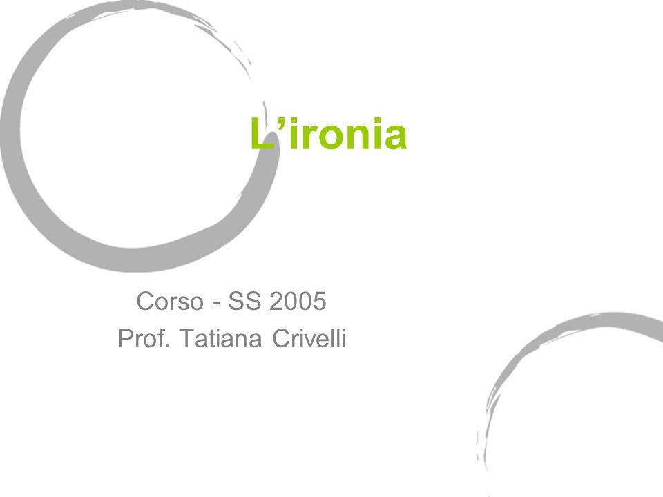 Corso - SS 2005 Prof. Tatiana Crivelli