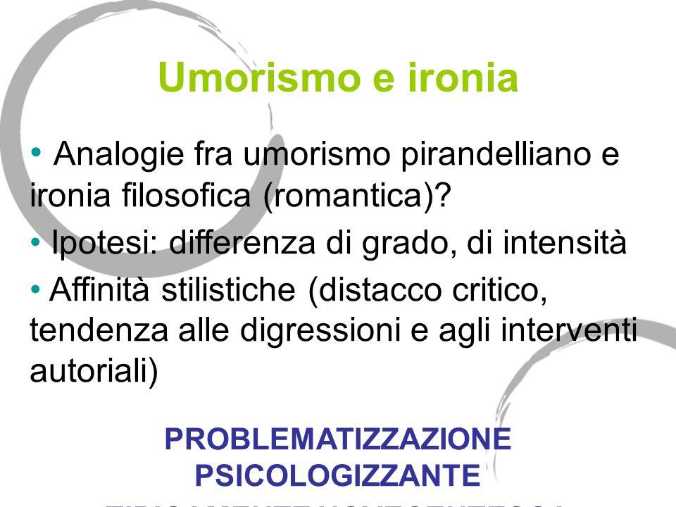 PROBLEMATIZZAZIONE PSICOLOGIZZANTE TIPICAMENTE NOVECENTESCA