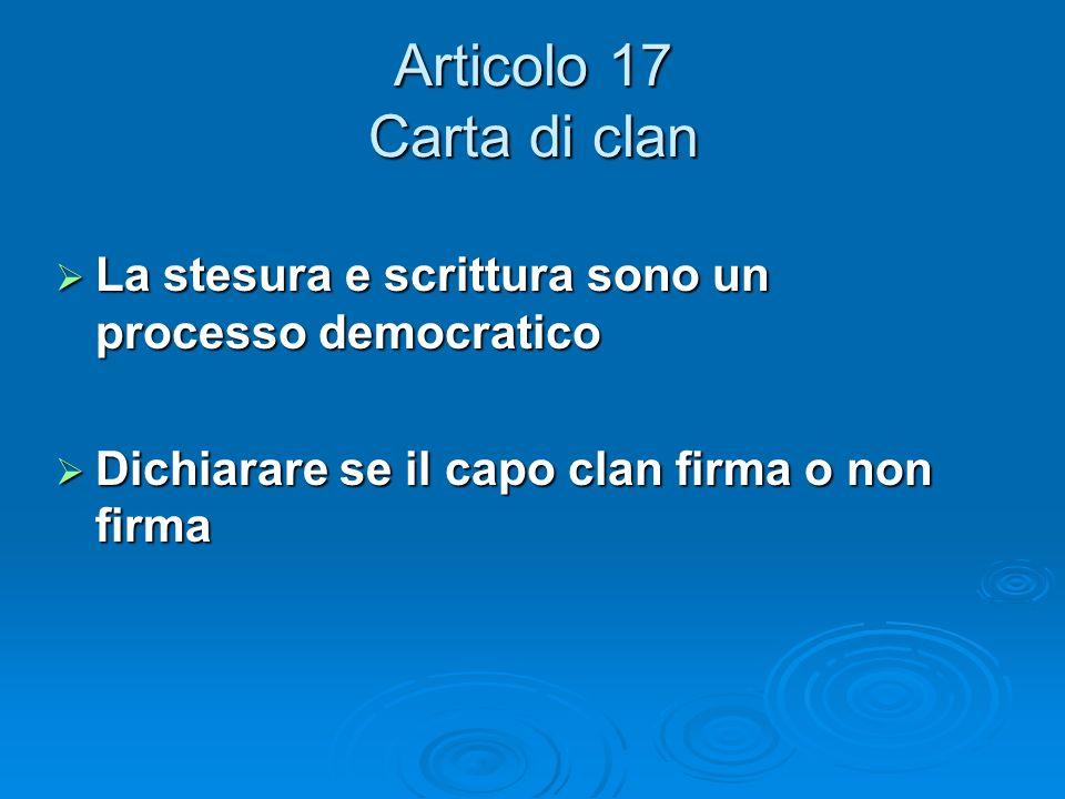 Articolo 17 Carta di clan La stesura e scrittura sono un processo democratico.
