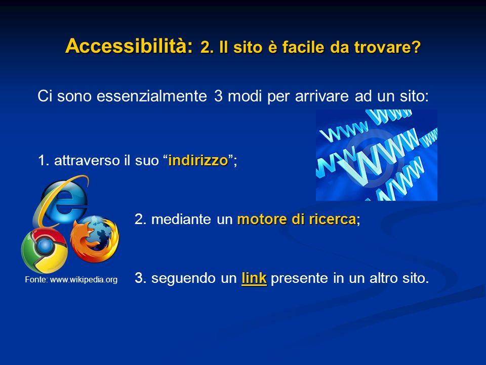 Accessibilità: 2. Il sito è facile da trovare